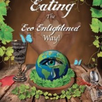 COOK & EAT THE ECO-ENLIGHTENED WAY!