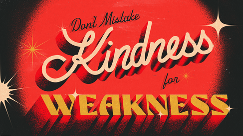 KindnessWeakness.png
