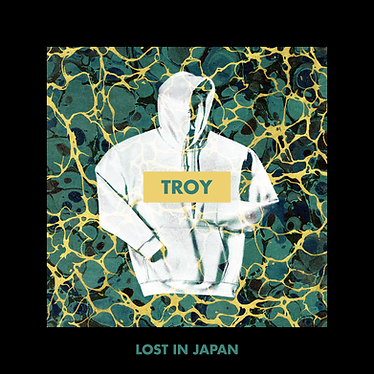 Troy - Lost In Japan.png