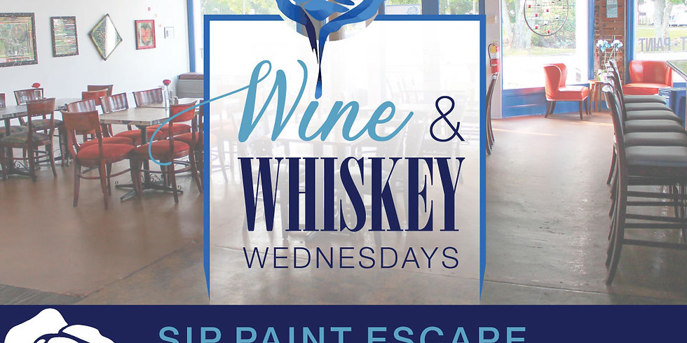 Wine & Whiskey Wednesday - Sip & Paint