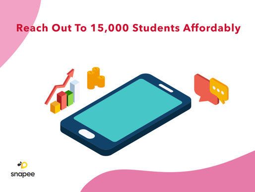Snapee Can Help You Reach Out To 15,000 Students