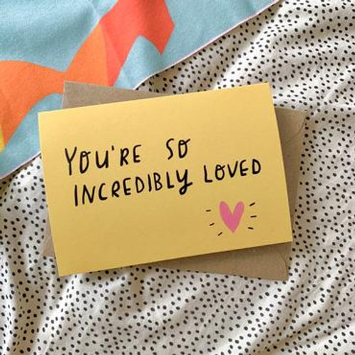 You're So Incredibly Loved