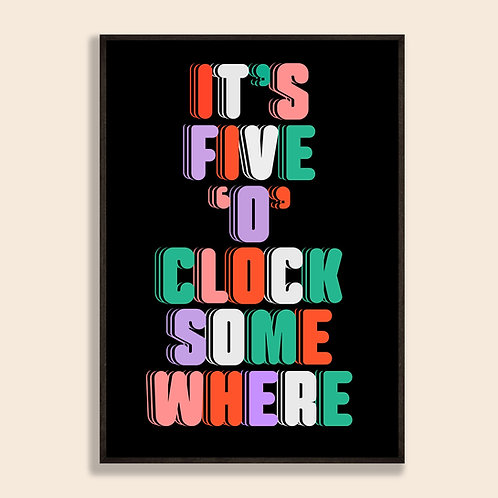 'It's 5 O'Clock Somewhere' Print