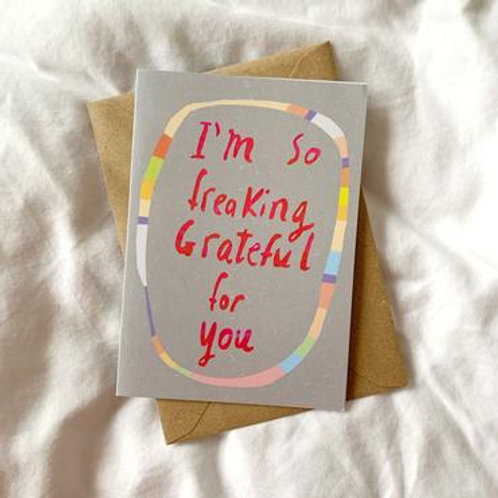 Freaking Grateful For You Card