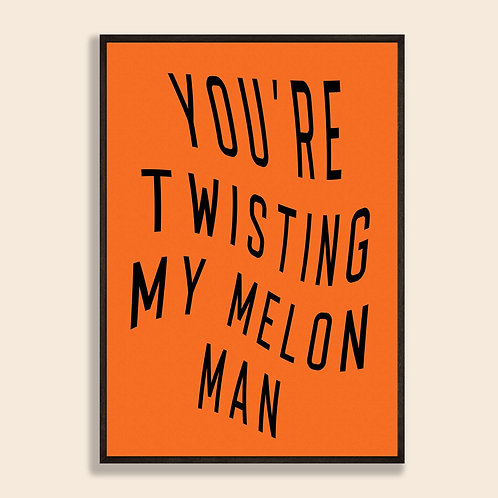 Twisting My Melon Print
