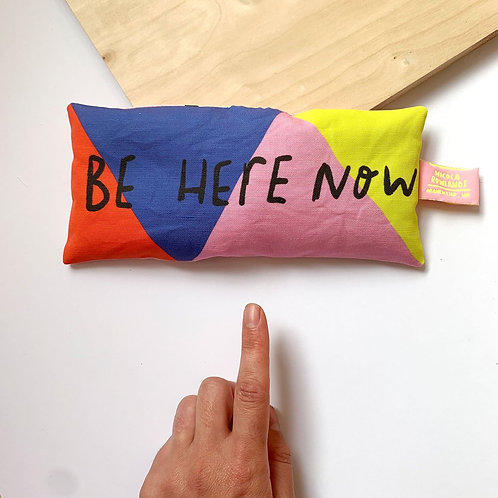 Lavender Bag: Be Here Now