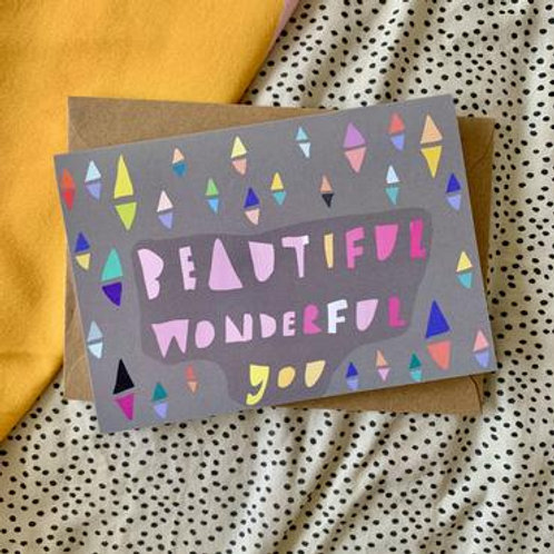 Beautiful Wonderful You Card