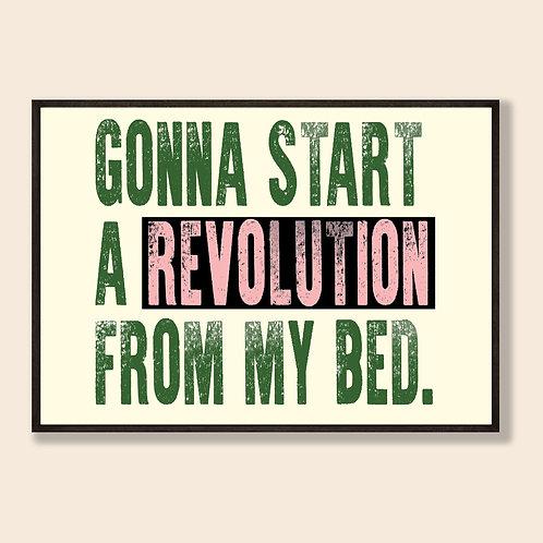Gonna Start a Revolution Print