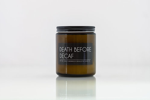 'Death Before Decaf' Candle