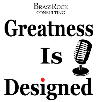 Greatness Is Designed BrassRock Consulting
