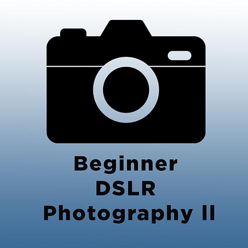 Beginner DSLR Photography ll