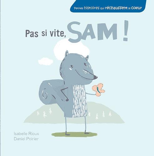 Pas si vite, Sam