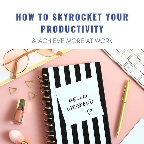 The Complete Guide to Skyrocket Your Productivity at Work