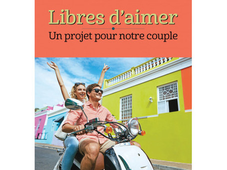 Livre : Libres d'aimer, un projet pour notre couple