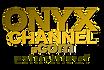 ONYX CHANNEL