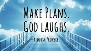 Does God Really Laugh at our Plans?