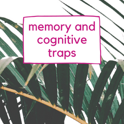 Memory and Cognitive Traps