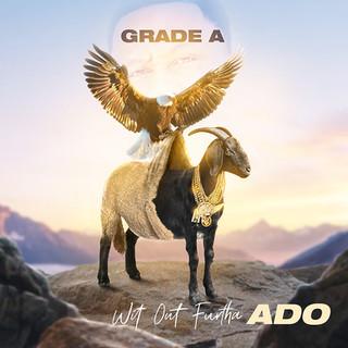 Grade A - Wit Out Furtha Ado