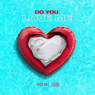 Rick Bel - Do You Love Me