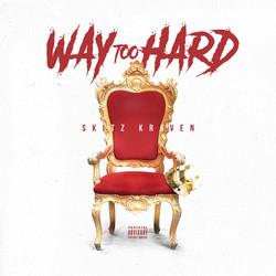 WAY TO HARD
