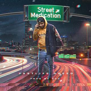 Fast life - Street Medication