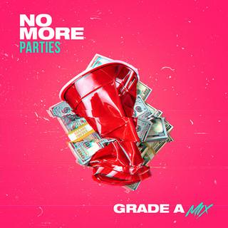 Grade A - No More Parties