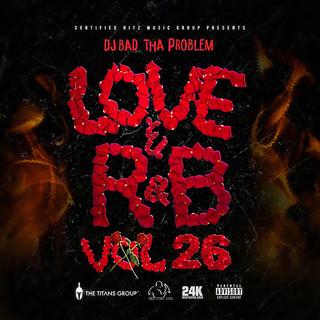 Dj Bad tha problem - Love & RnB vol 26