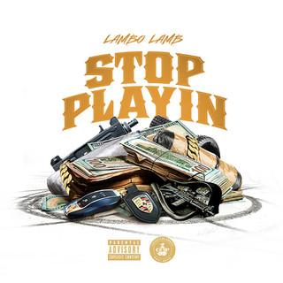 Lambo Lamb - Stop Playin