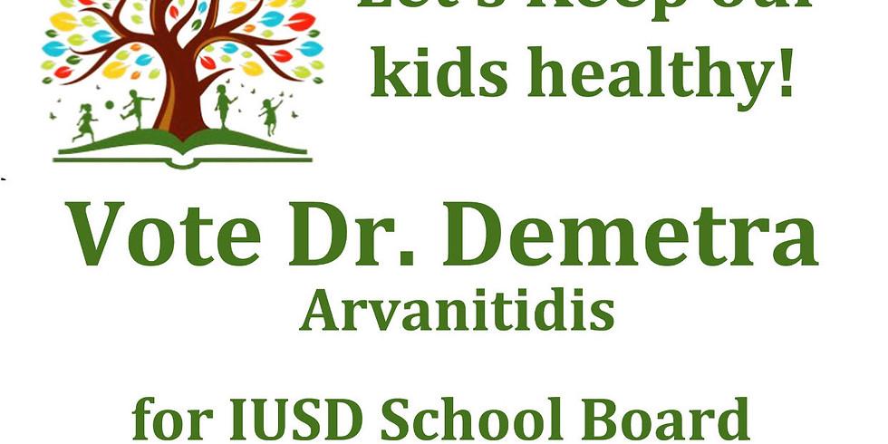 VOTE DR. DEMETRA FOR IUSD SCHOOL BOARD, TRUSTEE AREA 5