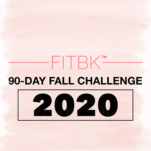 Join the FITBK™ 90-Day Fall Challenge 2020