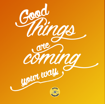 good things are coming your way.png