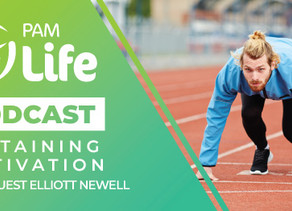 PAMLife Podcast - How to Sustain Motivation With Elliott Newell