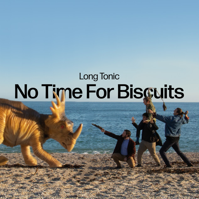 Long Tonic - No Time For Biscuits