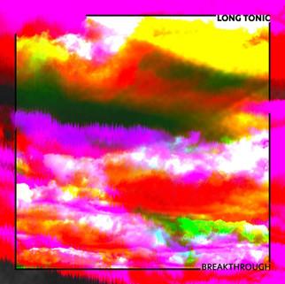 Long Tonic - Breakthrough