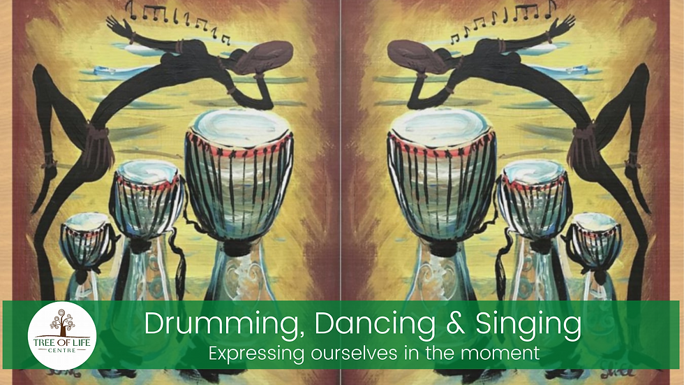 Drumming, dancing & Singing -Expressing ourselves in the moment