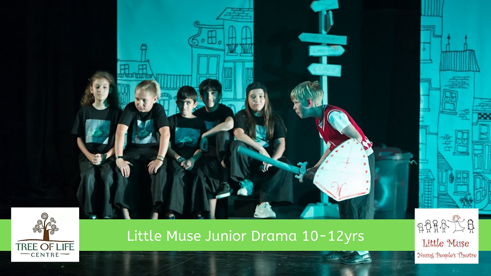 "Little Muse ""Junior Drama"" (10-12yrs)"