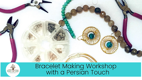 Bracelet Making Workshop with a Persian Touch