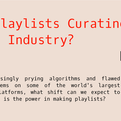 Are Playlists Curating The Music Industry?