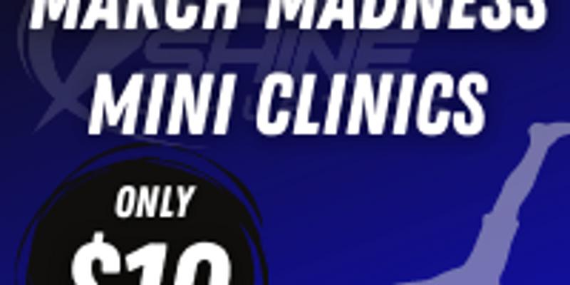March Madness Mini Clinics