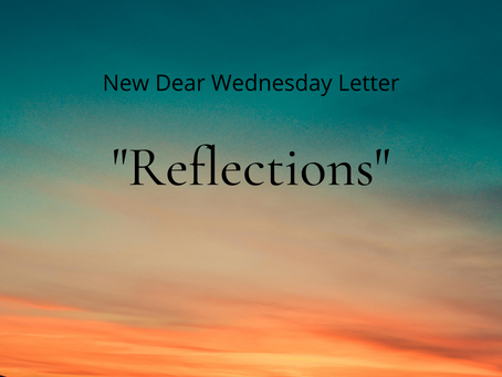 Dear Wednesday Reflections