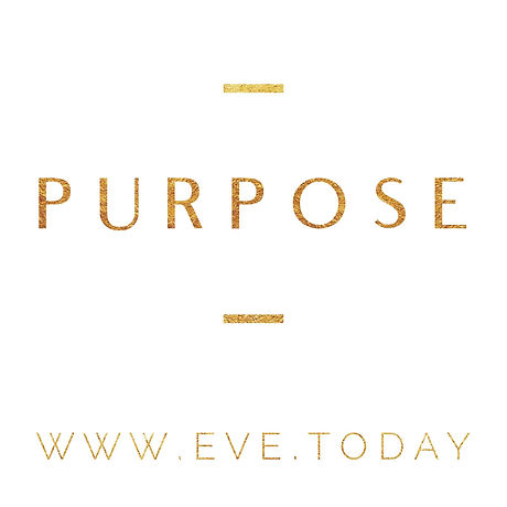Purpose - www.eve.today.jpeg
