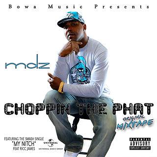 MDZ - Choppin The Phat Mixtape art