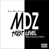 MDZ - Trust Level ft Via The Great (fina
