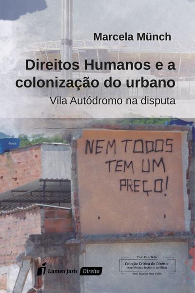 Capa do livro Direitos Humanos e a Colonização do Urbano: Vila Autódromo na Disputa (2017), de Marcela Münch