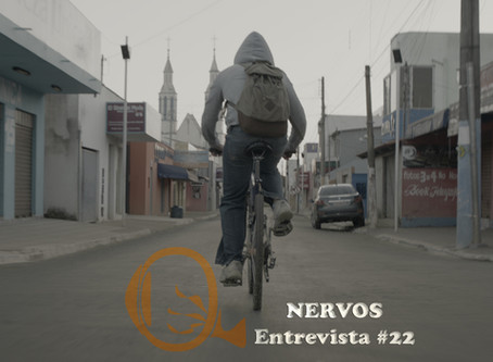 NERVOS Entrevista #22   DIAS VAZIOS