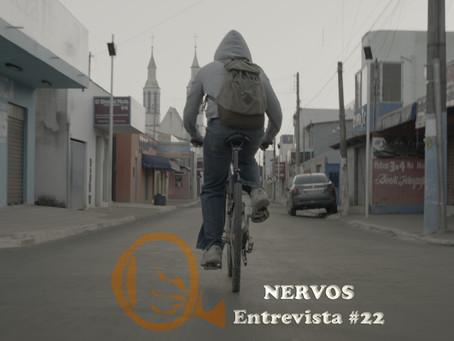 NERVOS Entrevista #22 | DIAS VAZIOS