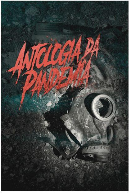Cartaz de Antologia da Pandemia (2020), conjunto de curtas de terror | Divulgação (O2 Play)