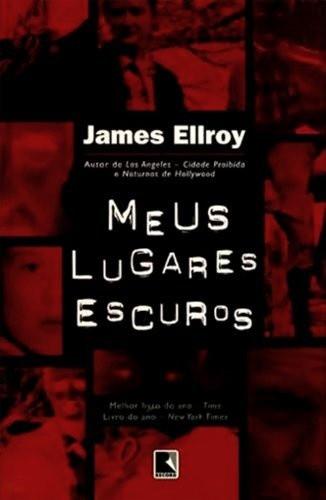 Capa da edição nacional do livro Meus Lugares Escuros (1996), de James Ellroy