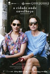 Cartaz do filme nacional A Cidade Onde Envelheço (2016) | Divulgação