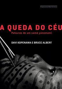 Capa do livro A Queda do Céu: Palavras de um Xamã Yanomami (2010), de Davi Kopenawa Yanomami e Bruce Albert